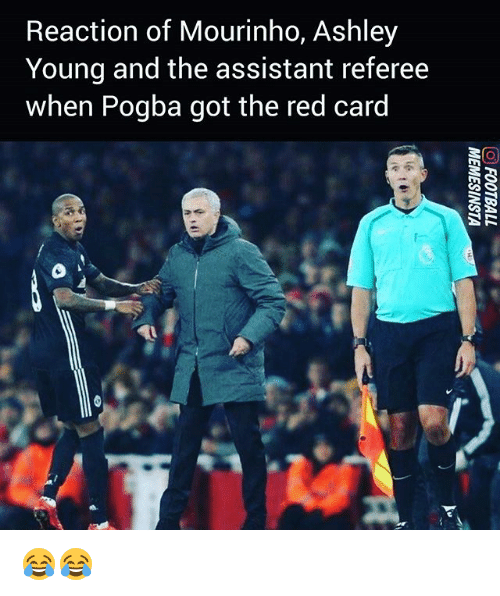 Memes, Ashley Young, and 🤖: Reaction of Mourinho, Ashley  Young and the assistant referee  when Pogba got the red card 😂😂