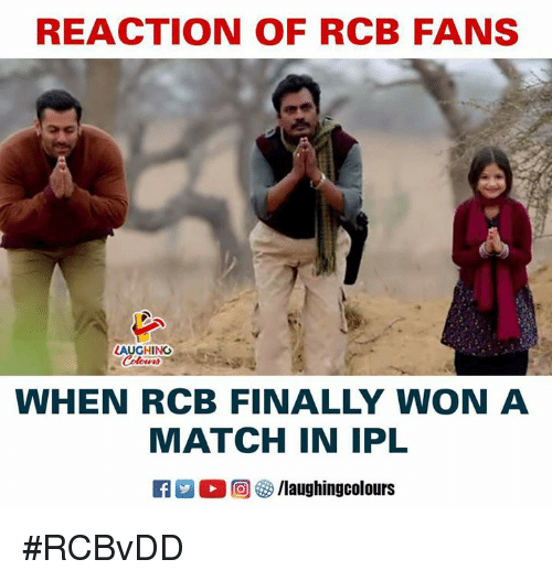 Match, Indianpeoplefacebook, and Ipl: REACTION OF RCB FANS  LAUGHING  oreas  WHEN RCB FINALLY WON A  MATCH IN IPL  回參/laughingcolours #RCBvDD