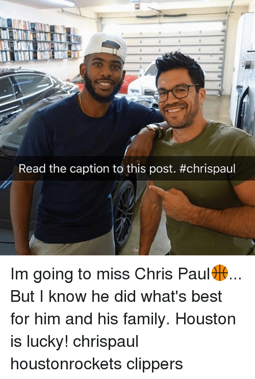 Chris Paul, Family, and Memes: Read the caption to this post. Im going to miss Chris Paul🏀... But I know he did what's best for him and his family. Houston is lucky! chrispaul houstonrockets clippers