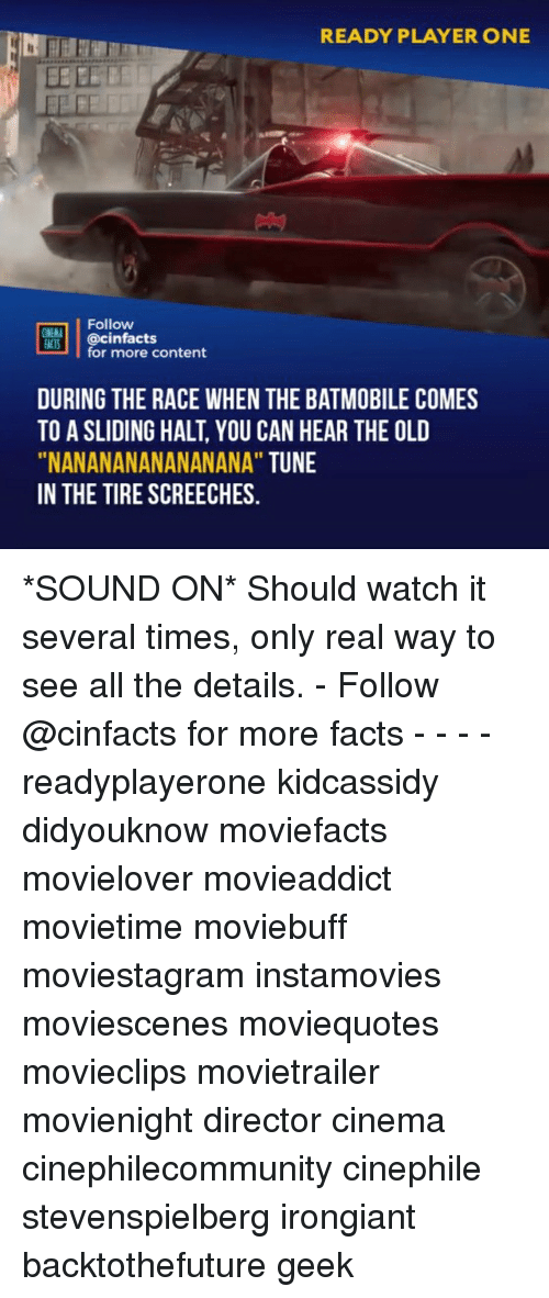 """batmobile: READY PLAYER ONE  BEEE  Follow  for more content  DURING THE RACE WHEN THE BATMOBILE COMES  TO A SLIDING HALT, YOU CAN HEAR THE OLD  """"NANANANANANANANA"""" TUNE  IN THE TIRE SCREECHES. *SOUND ON* Should watch it several times, only real way to see all the details. - Follow @cinfacts for more facts - - - - readyplayerone kidcassidy didyouknow moviefacts movielover movieaddict movietime moviebuff moviestagram instamovies moviescenes moviequotes movieclips movietrailer movienight director cinema cinephilecommunity cinephile stevenspielberg irongiant backtothefuture geek"""