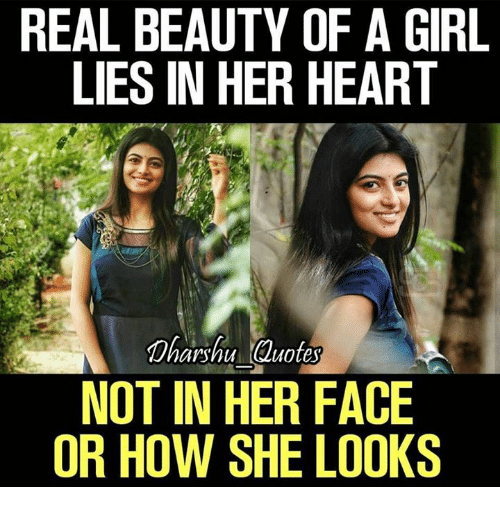 Girls Lie Quotes: REAL BEAUTY OF A GIRL LIES IN HER HEART Dharshu Quotes NOT