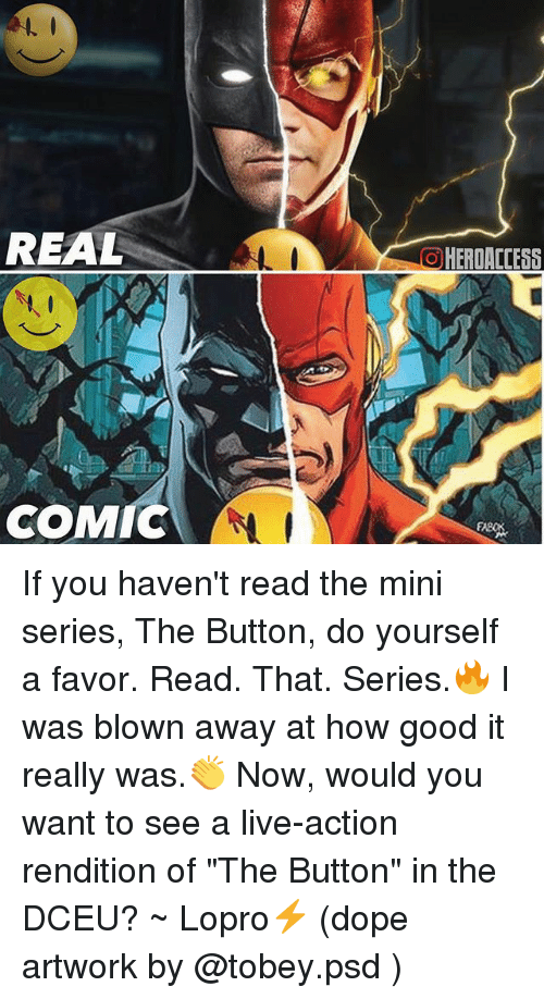 """Dope, Memes, and Good: REAL  COMIC  I  HERDACCESS If you haven't read the mini series, The Button, do yourself a favor. Read. That. Series.🔥 I was blown away at how good it really was.👏 Now, would you want to see a live-action rendition of """"The Button"""" in the DCEU? ~ Lopro⚡️ (dope artwork by @tobey.psd )"""
