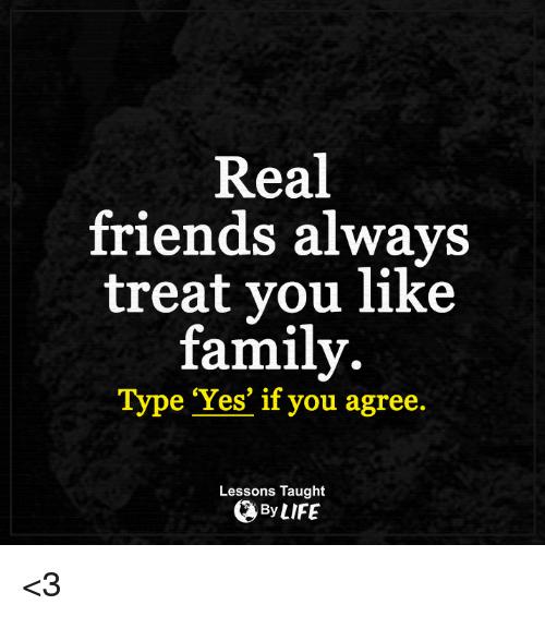 Real Friends Are Treated Like Family 25+ Best Memes About F...