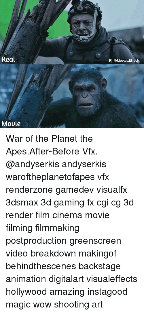 Memes, Wow, and Magic: Real  IGl@Mouies.Effects  Movie War of the Planet the Apes.After-Before Vfx. @andyserkis andyserkis waroftheplanetofapes vfx renderzone gamedev visualfx 3dsmax 3d gaming fx cgi cg 3d render film cinema movie filming filmmaking postproduction greenscreen video breakdown makingof behindthescenes backstage animation digitalart visualeffects hollywood amazing instagood magic wow shooting art