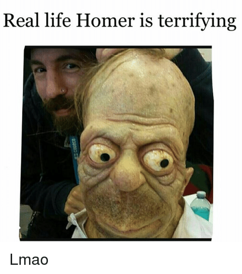 Homerism: Real life Homer is terrifying Lmao
