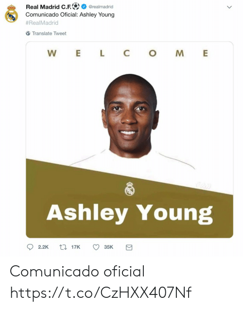 Real Madrid: Real Madrid C.F.  Comunicado Oficial: Ashley Young  @realmadrid  #RealMadrid  Translate Tweet  L  C  W  E  M  AN  Ashley Young  117K  2.2K  35K Comunicado oficial https://t.co/CzHXX407Nf