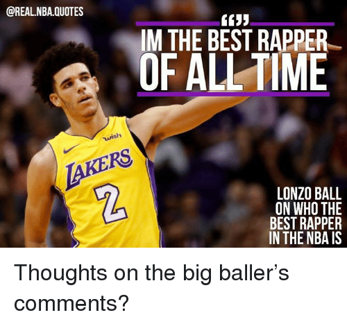 Top Ten Quotes Of All Time: IM THE BEST RAPPER OF ALL TIME Wish AKERS 2 LONZO BALL ON