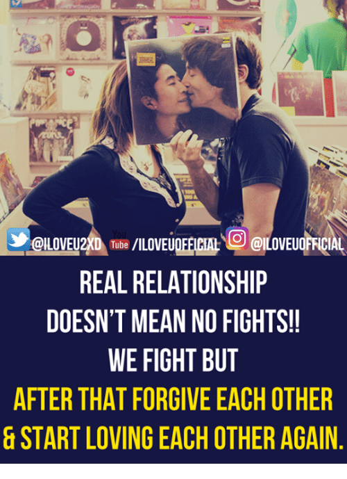 No Fighting: REAL RELATIONSHIP  DOESN'T MEAN NO FIGHTS!!  WE FIGHT BUT  AFTER THAT FORGIVE EACH OTHER  START LOVING EACH OTHERAGAIN