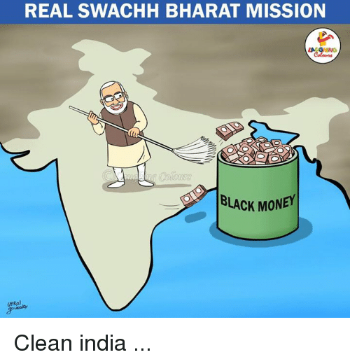 Money, Black, and Blacked: REAL SWACHH BHARAT MISSION  BLACK MONEY  Utkal Clean india ...