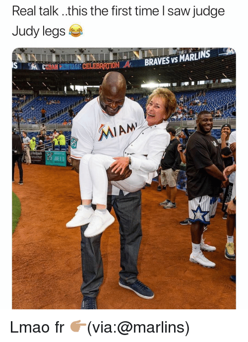 Braves: Real talk ..this the first time l saw judge  Judy legs  BRAVES vs MARLINS  USAH TERNEİ GI CELEBRATION  MIAM  Ballpark Lmao fr 👉🏽(via:@marlins)