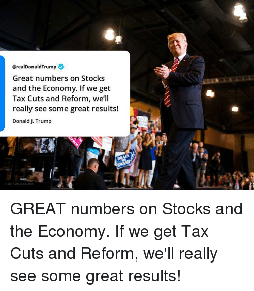 Coulter: @realDonaldTrump  Great numbers on Stocks  and the Economy. If we get  Tax Cuts and Reform, we'll  really see some great results!  Donald J. Trump  2017 Doug Coulter GREAT numbers on Stocks and the Economy. If we get Tax Cuts and Reform, we'll really see some great results!