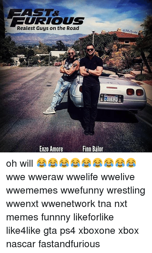 Finn, Memes, and Nascar: Realest Guys on the Road  Finn Balor  Enzo Amore  cita oh will 😂😂😂😂😂😂😂😂😂 wwe wweraw wwelife wwelive wwememes wwefunny wrestling wwenxt wwenetwork tna nxt memes funnny likeforlike like4like gta ps4 xboxone xbox nascar fastandfurious