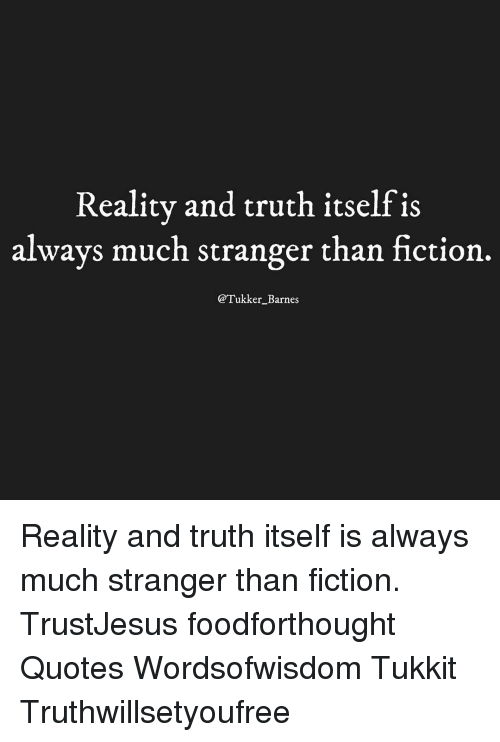 reality is stranger than fiction essay