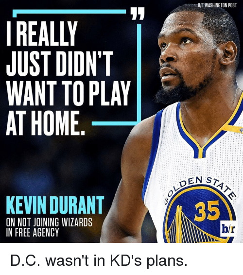 Kevin Durant, Sports, and Wanted: REALLY  JUST DIDNT  WANT TO PLAY  AT HOME  KEVIN DURANT  ON NOT JDINING WIZARDS  IN FREE AGENCY  HTWASHINGTON POST  DEN ST D.C. wasn't in KD's plans.