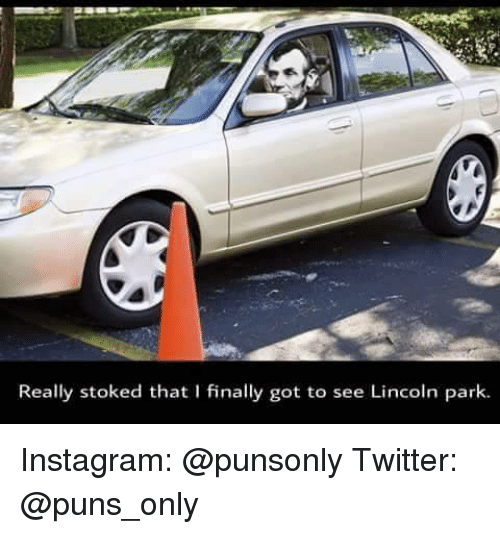 Instagram, Puns, and Twitter: Really stoked that I finally got to see Lincoln park. Instagram: @punsonly Twitter: @puns_only