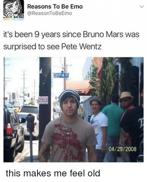 Peted: Reasons To Be Emo  @ReasonToBeEmo  it's been 9 years since Bruno Mars was  surprised to see Pete Wentz  04/29/2008 this makes me feel old