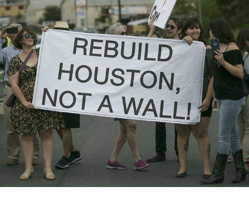 Houston, Walle, and  Wall: REBUILD  HOUSTON  NOT A WALL!