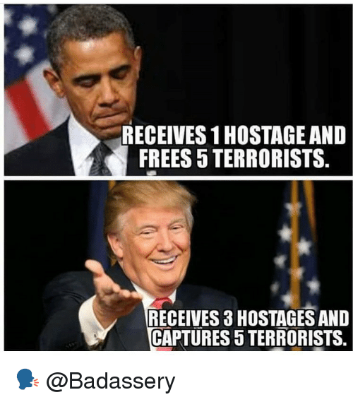 frees: RECEIVES 1 HOSTAGE AND  FREES 5 TERRORISTS.  RECEIVES 3 HOSTAGES AND  CAPTURES 5 TERRORISTS. 🗣 @Badassery