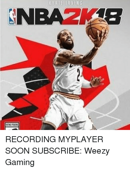 Weezy: RECORDING MYPLAYER SOON SUBSCRIBE: Weezy Gaming