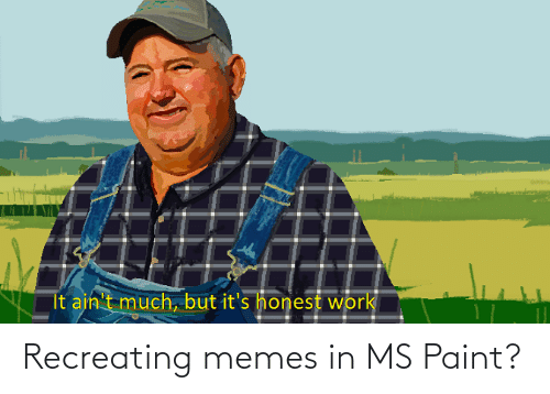 Paint: Recreating memes in MS Paint?