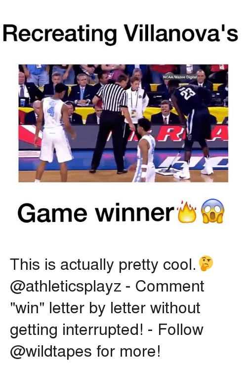 "Villanova: Recreating Villanova's  NCAA Wazee Digital  Game winner This is actually pretty cool.🤔 @athleticsplayz - Comment ""win"" letter by letter without getting interrupted! - Follow @wildtapes for more!"