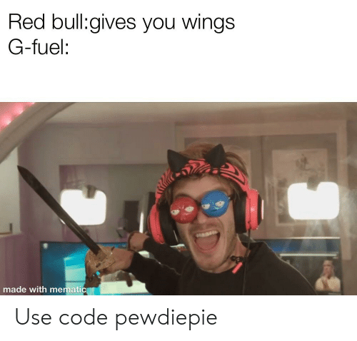 red bull gives you wings: Red bull:gives you wings  G-fuel:  made with mematic Use code pewdiepie