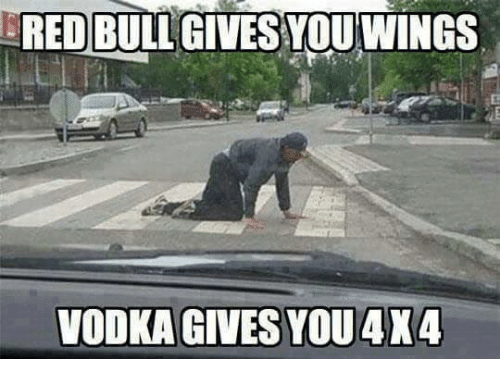 red bull gives you wings: RED BULL GIVES YOU WINGS  VODKA GIVES YOU 4X4