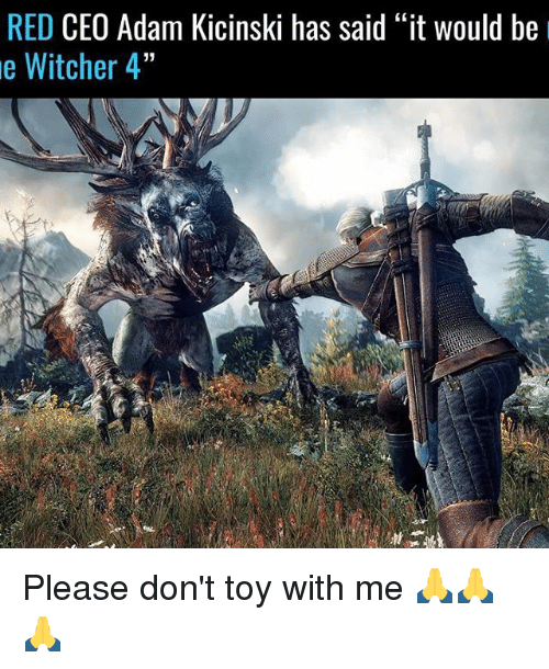 """Witcher 4: RED  CEO Adam Kicinski has said """"it would be  e Witcher 4"""" Please don't toy with me 🙏🙏🙏"""