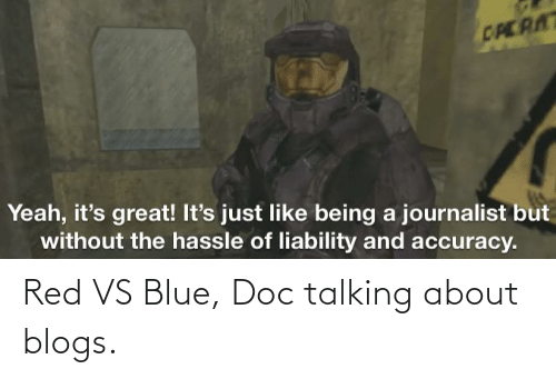 Red vs. Blue: Red VS Blue, Doc talking about blogs.