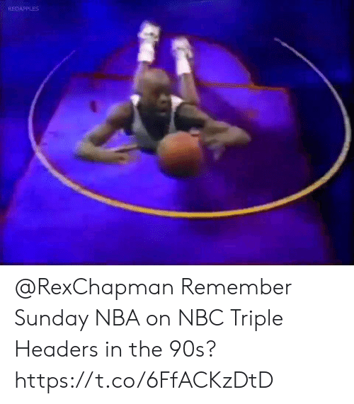 triple: REDAPPLES @RexChapman Remember Sunday NBA on NBC Triple Headers in the 90s?   https://t.co/6FfACKzDtD