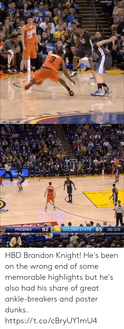 ankle: REDAPPLES  SUns   REDAPPLES  35  92  GOLDEN STATE 85 3RD QTR  PHOENIX  XH  BONUS  BONUS HBD Brandon Knight! He's been on the wrong end of some memorable highlights but he's also had his share of great ankle-breakers and poster dunks. https://t.co/cBryUY1mU4