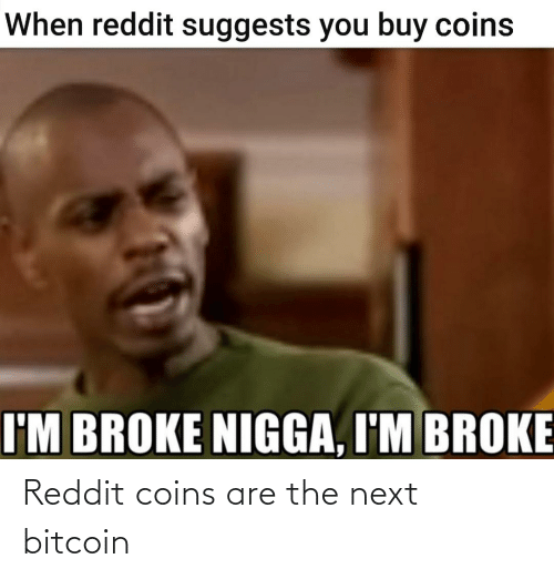 Bitcoin: Reddit coins are the next bitcoin