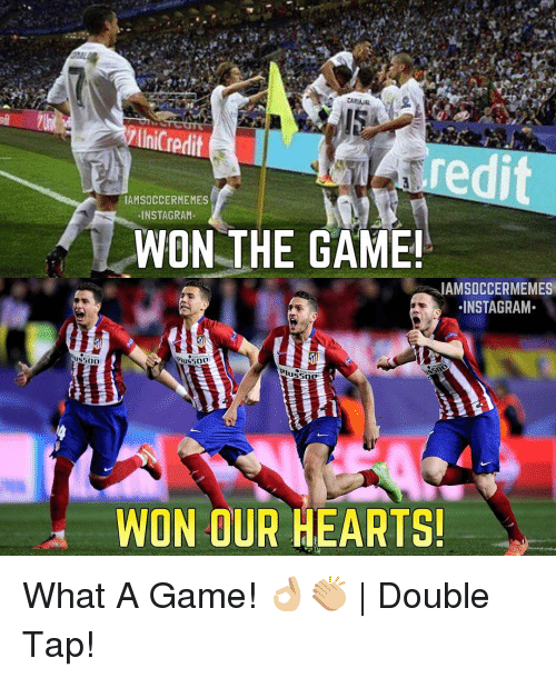 Instagram, Soccer, and Sports: redit  IAMSOCCERMEMES  INSTA GRAM.  WON THE GAME!  IAMSOCCERMEMES  INSTAGRAM  Aus500  WON OUR HEARTS! What A Game! 👌🏼👏🏼 | Double Tap!