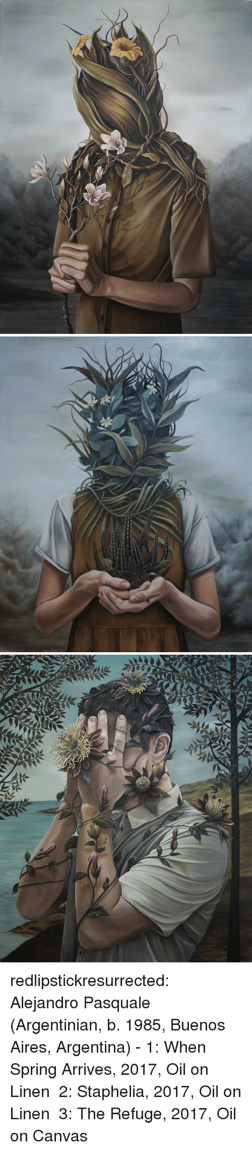 aires: redlipstickresurrected:  Alejandro Pasquale (Argentinian, b. 1985, Buenos Aires, Argentina) - 1: When Spring Arrives, 2017, Oil on Linen 2:Staphelia, 2017, Oil on Linen 3: The Refuge, 2017, Oil on Canvas