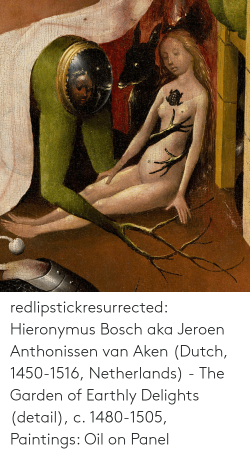 Paintings: redlipstickresurrected:  Hieronymus Bosch aka Jeroen Anthonissen van Aken (Dutch, 1450-1516, Netherlands) - The Garden of Earthly Delights (detail), c. 1480-1505, Paintings: Oil on Panel