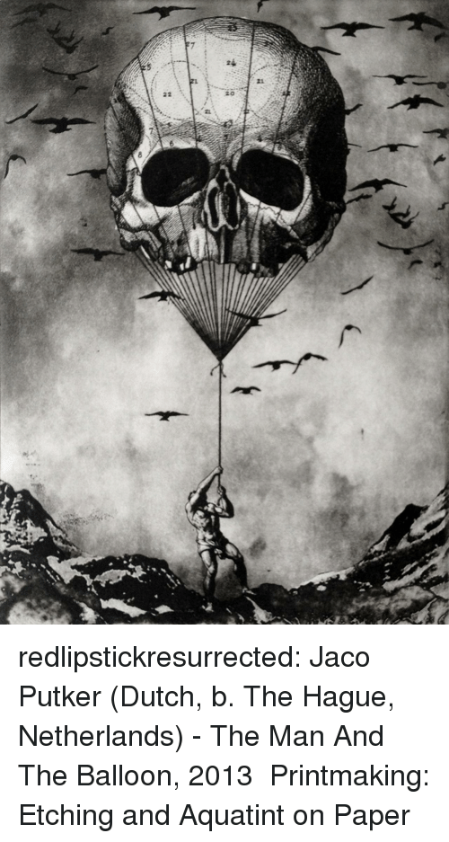 balloon: redlipstickresurrected:  Jaco Putker (Dutch, b. The Hague, Netherlands) - The Man And The Balloon, 2013  Printmaking: Etching and Aquatint on Paper