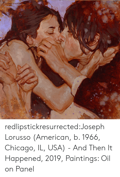 Panel: redlipstickresurrected:Joseph Lorusso (American, b. 1966, Chicago, IL, USA) - And Then It Happened, 2019, Paintings: Oil on Panel