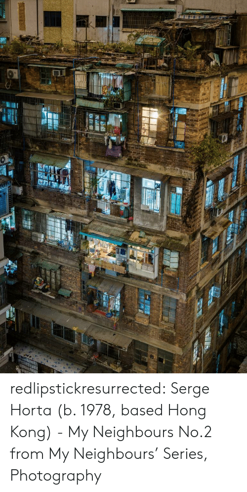 Hong Kong: redlipstickresurrected:  Serge Horta (b. 1978, based Hong Kong) - My Neighbours No.2 from My Neighbours' Series, Photography