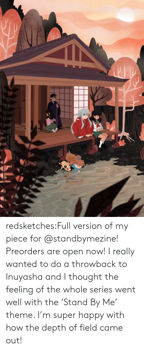 super happy: redsketches:Full version of my piece for @standbymezine! Preorders are open now! I really wanted to do a throwback to Inuyasha and I thought the feeling of the whole series went well with the'Stand By Me' theme. I'm super happy with how the depth of field came out!