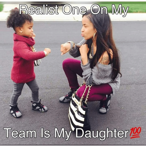 Funny Memes For Daughters : Reeglist one on my team is daughter meme sizzle