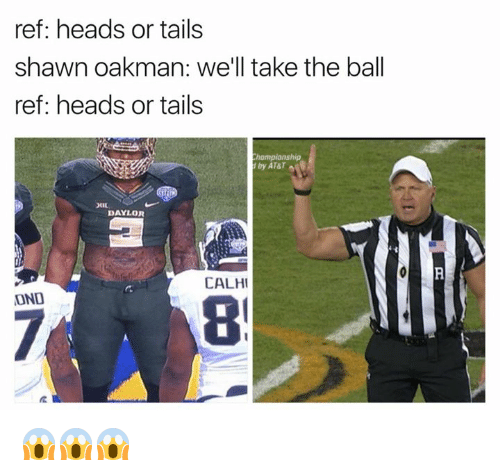 Shawn Oakman: ref: heads or tails  Shawn oakman: we'll take the ball  ref: heads or tails  Championshi  d by AT&T  DAYLOR  CALHI  OND 😱😱😱