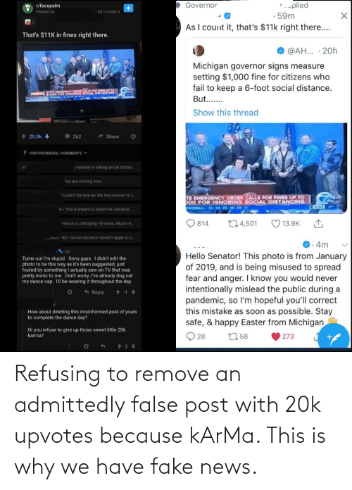 Fake News: Refusing to remove an admittedly false post with 20k upvotes because kArMa. This is why we have fake news.
