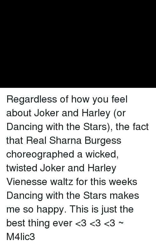 Joker And Harley: Regardless of how you feel about Joker and Harley (or Dancing with the Stars), the fact that Real Sharna Burgess choreographed a wicked, twisted Joker and Harley Vienesse waltz for this weeks Dancing with the Stars makes me so happy. This is just the best thing ever <3 <3 <3 ~ M4lic3