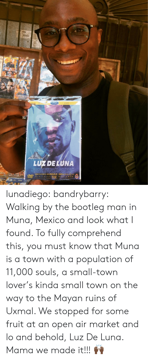 Look What I Found: REGRESSICN  NATION  BLU BAY  Jull D  DVD  RUKULOAN  LUZDELUNA  DISFRUTALD ENIMAX 3Dareal D3D  DVD  MASTERED  HAAND PICTURE GUALITY  DIG  LY lunadiego:   bandrybarry: Walking by the bootleg man in Muna, Mexico and look what I found. To fully comprehend this, you must know that Muna is a town with a population of 11,000 souls, a small-town lover's kinda small town on the way to the Mayan ruins of Uxmal. We stopped for some fruit at an open air market and lo and behold, Luz De Luna. Mama we made it!!! 🙌🏿