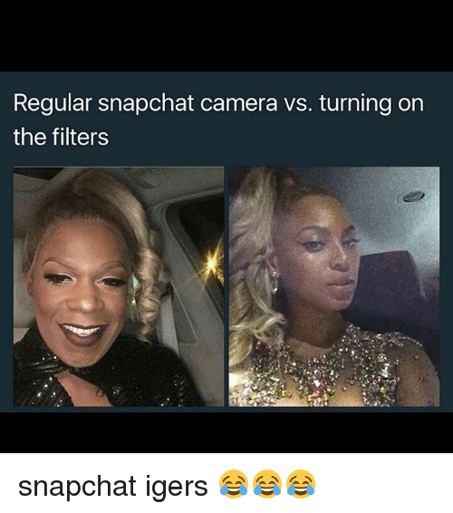 Memes, 🤖, and Filter: Regular snapchat camera vs. turning on  the filters snapchat igers 😂😂😂
