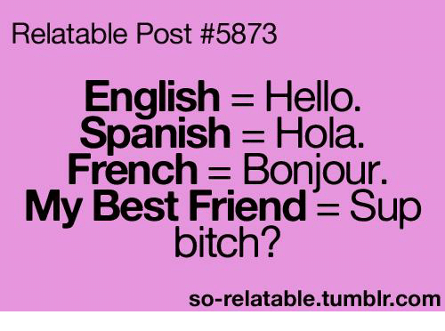 Best Friend, Hello, And Memes: Relatable Post #5873 English Hello. Spanish
