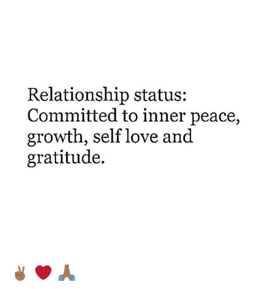 relationship status committed to inner peace growth self love and 29648801 relationship status committed to inner peace growth self love and