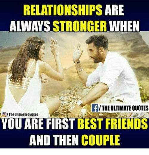 best friends start dating quotes When you jump into a relationship without being friends first, all types of issues  and challenges occur, and you begin to expect more from the.