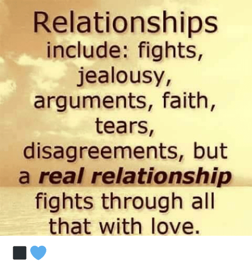Disagreance: Relationships  include: fights,  jealousy,  arguments, faith,  tears  disagreements, but  a real relationship  fights through all  that with love. ◼💙