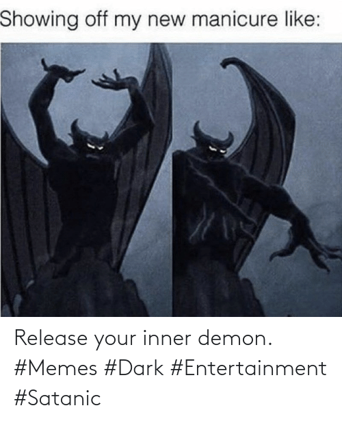 demon: Release your inner demon. #Memes #Dark #Entertainment #Satanic